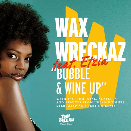 Wax Wreckaz feat. Etzia - Bubble and Wine Up (Ed Royal & Violett Shock Remix)