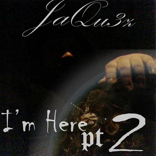 I'm Here Pt.2