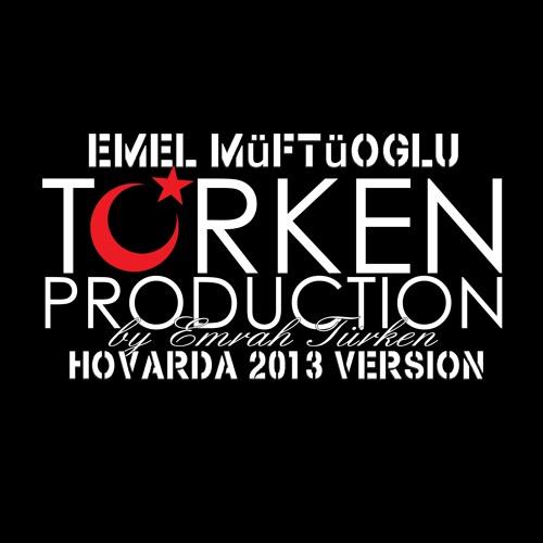 Emrah Türken ft. Emel Müftüoglu - Hovarda ( 2013 version )