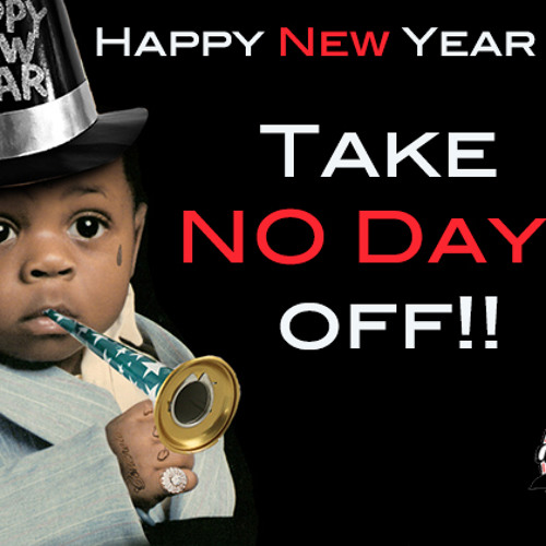 Take No Days Off!! - Daily Word January 1, 2013