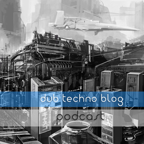 Dub Techno Blog Podcast 006 (December 2012)