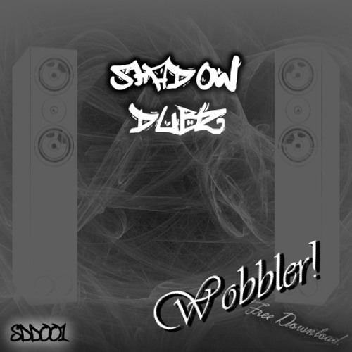 ShadowDubz - Wobbler! [FULL FREE DL IN DESCRIPTION]