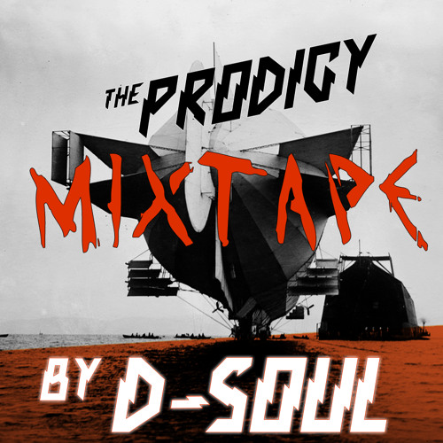 The Prodigy - Tribute Mixtape (mixed by D-Soul)