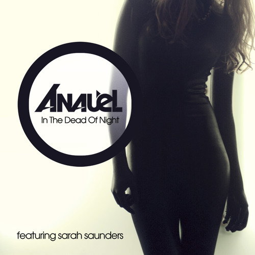 Anauel - In The Dead Of Night (feat. Sarah Saunders)