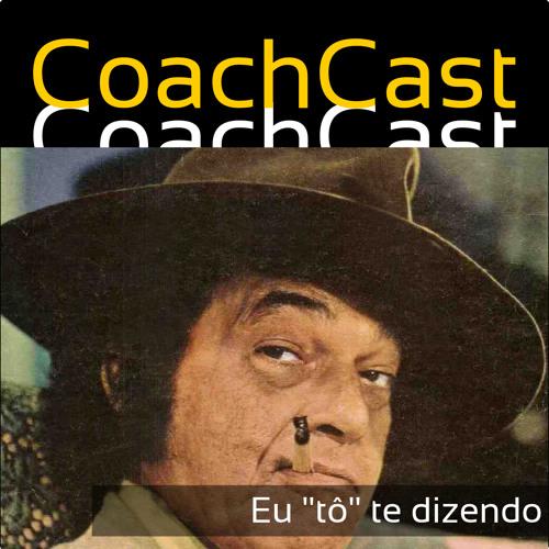 """Coachcast 9 - Eu """"tô"""" te dizendo"""