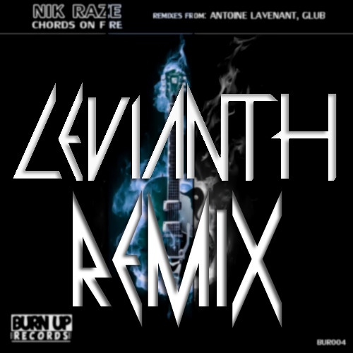 Nik Raze - Chords On Fire (Levianth VIP Remix) FREE DOWNLOAD