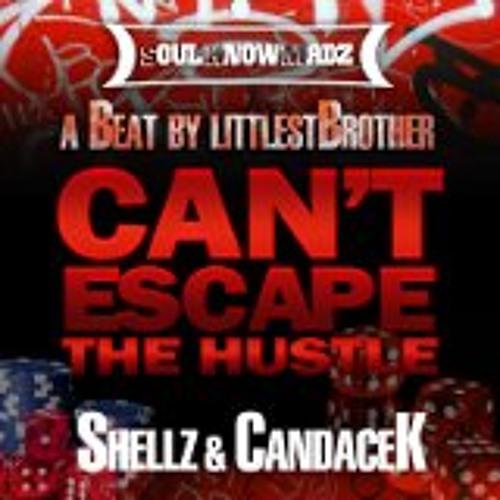 Shellz & CandaceK- Can't Escape The Hustle