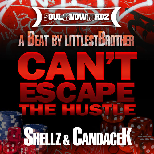Shellz & CandaceK - Can't Escape the Hustle - a beat by LittlestBrother