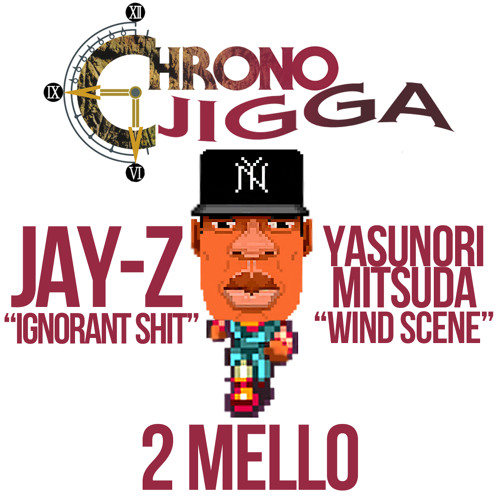 2 Mello - Ignorant Scene (Jay-Z vs. Chrono Trigger Mashup)