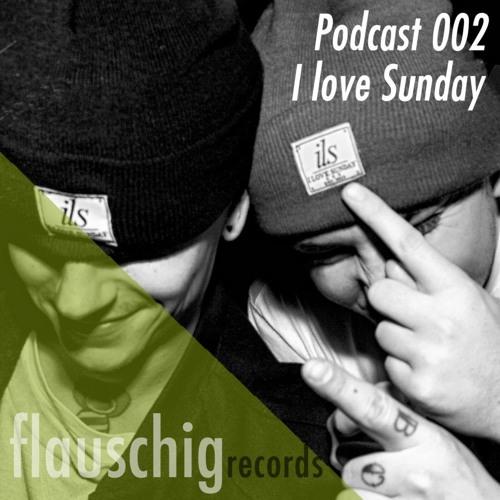 Flauschig Records Podcast 002: I love Sunday
