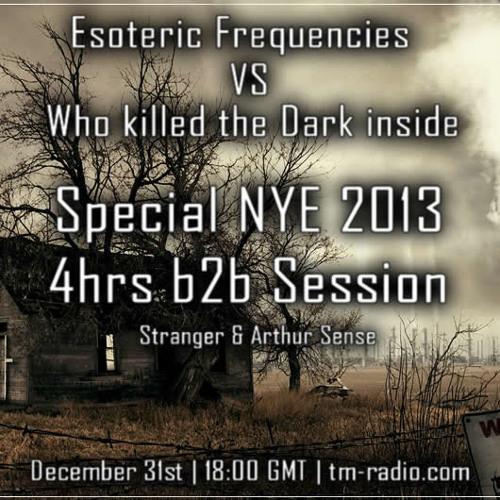 Arthur Sense - Esoteric Frequencies NYE 2013 Special [December 2012] on tm-radio.com