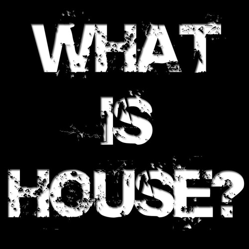 Our House - What Is House Podcast 41 (Jan 2013)