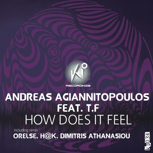 Andreas Agiannitopoulos Feat T.F - How Does It Feel (Original Mix)