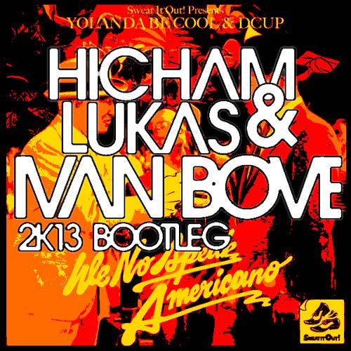 Yolanda Be Cool & Dcup - We No Speak Americano (Hicham & Lukas Vs. Ivan Bove Remix)