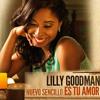Lilly Goodman - Es Tu Amor - Nuevo 2013