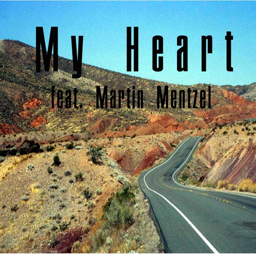 My Heart (feat. Martin Mentzel) Original Song