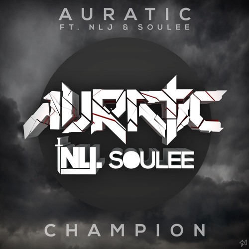 Auratic (Feat. None Like Joshua & Soulee) - Champion [Buy = Free Download]