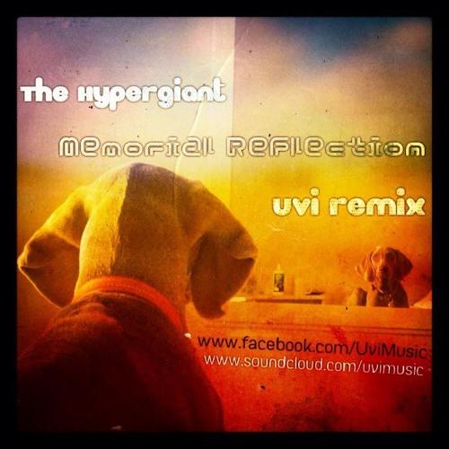 The Hypergiant - Memorial Reflection (UVI Rhumba Remix)