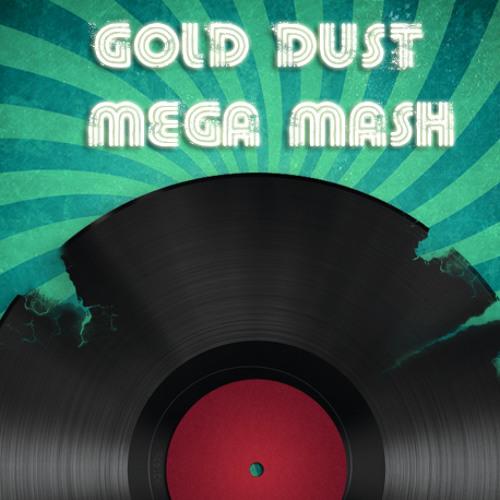 Gold Dust  - Dj Fresh (Mega Mash)