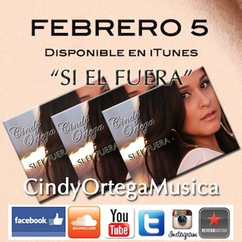 Si El Fuera - Cindy Ortega