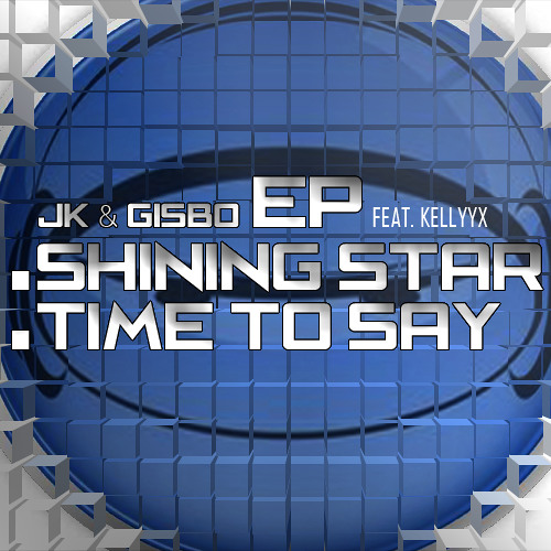 JK & Gisbo Feat Kellyyx - Shining Star OUT NOW!