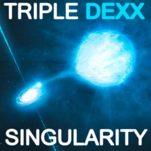 Singularity by Triple Dexx