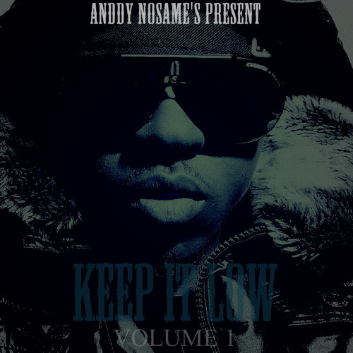 Anddy NoSame - Keep it Low (Prod By.Anddy NoSame)