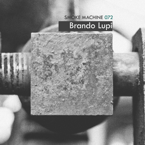 Smoke Machine Podcast 072 Brando Lupi