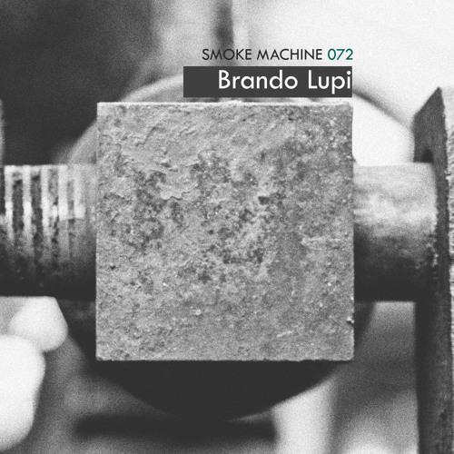 Smoke Machine Podcast 072 Brando Lupi