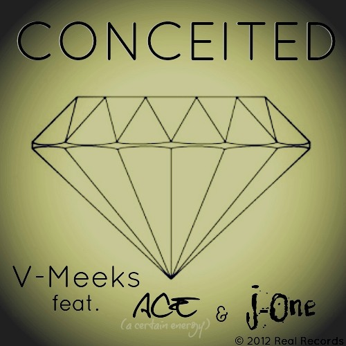 Conceited (featuring ACE (A Certain Energy) & J-One)