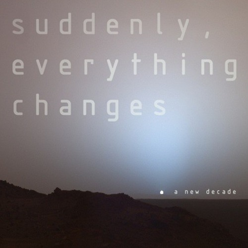 Suddenly Everything Changes [Full Album]