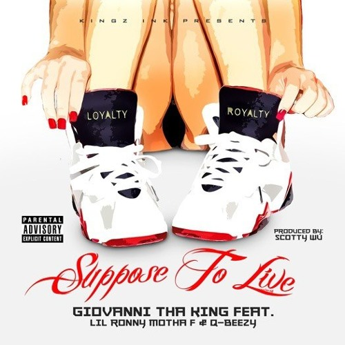 Suppose To Live Feat. Lil Ronny Motha F & Q-Beezy