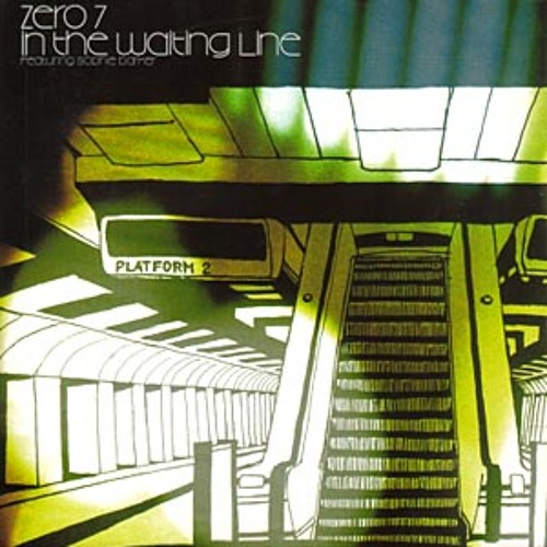 Zero 7-In the waiting line ( EP 11.00 pm.)
