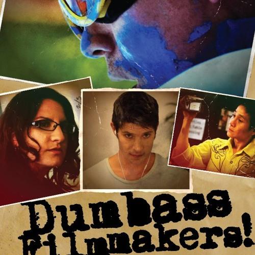 DUMBASS FILMMAKERS! - End Credits
