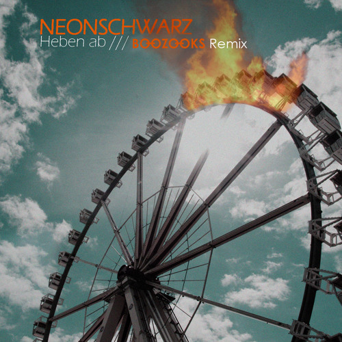 Neonschwarz - Heben Ab (Boozooks Remix) Free Download!