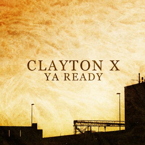 Clayton X - Ya Ready (Radio Edit)