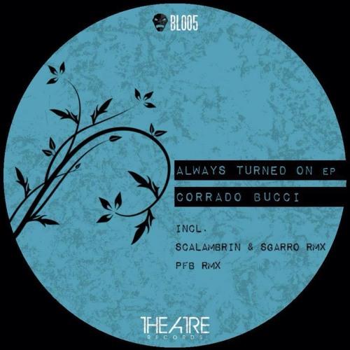 Corrado Bucci - Always Turned On (PFB Damasters Remix)