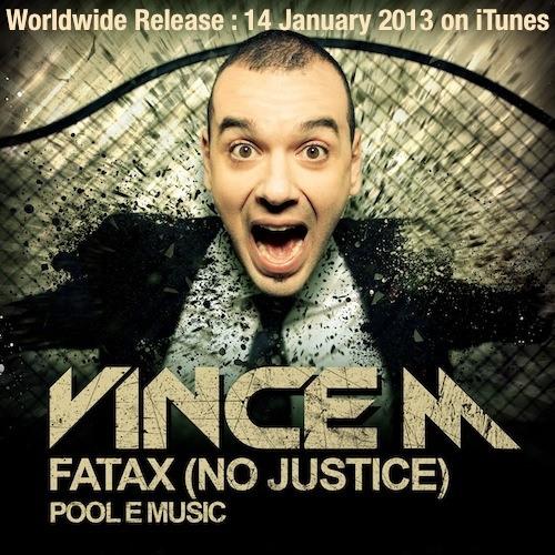 Vince M - Fatax (No Justice) [Radio Edit]