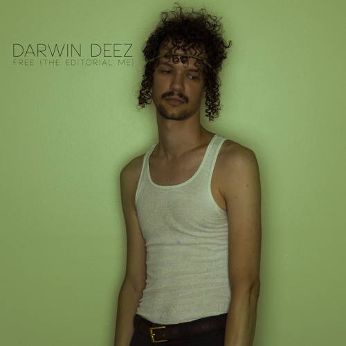 Darwin Deez - Free (Unicorn Kid Mix)