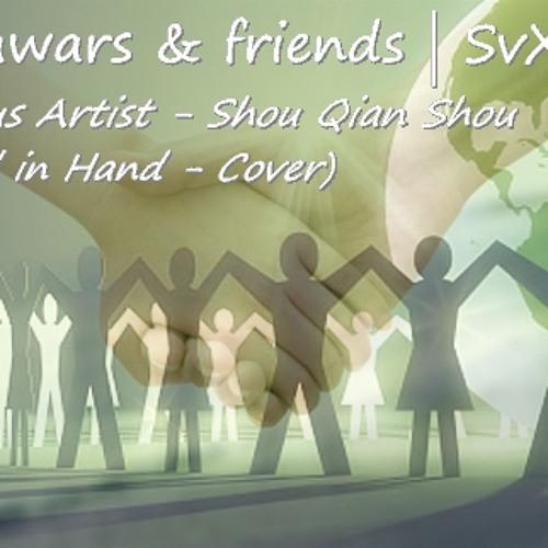 [Mawars | SvX ] Various Taiwan Artist - Hand in Hand (Shou Qian Shou cover)