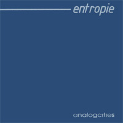 Entropie - Analogcities - 01 - Born Dead