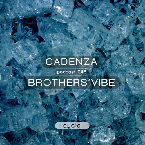 Cadenza Podcast   045 - Brothers' Vibe (Cycle)
