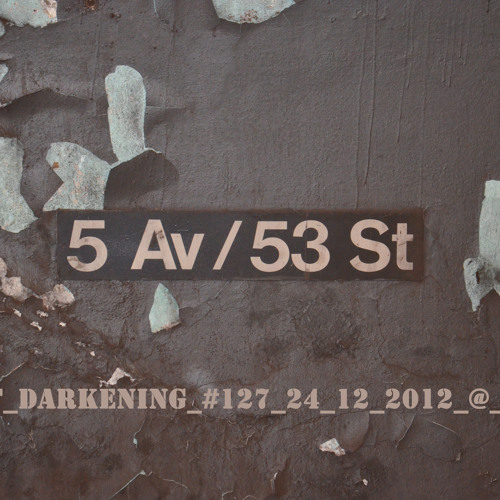 LiveSet Darkening #127 24 12 2012 @ BTS CH