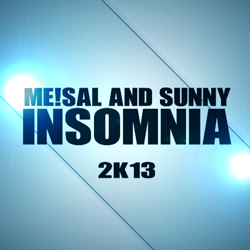 Andrey J Reverb Ft. Mike Candys And Jack Holiday - Insomnia 2k13 (ME!SAL And SUNNY Rework)
