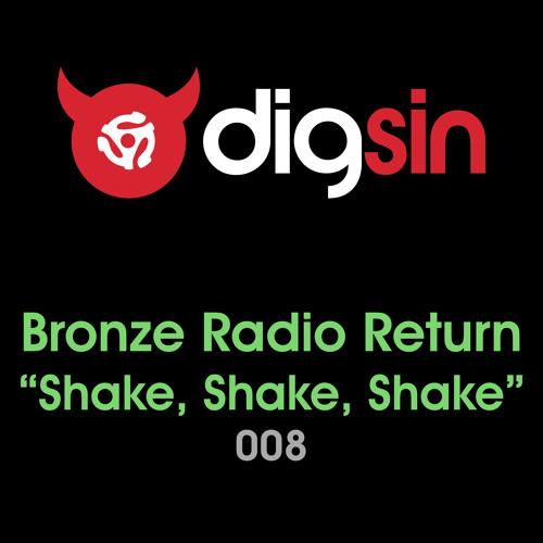 Bronze Radio Return - Shake, Shake, Shake