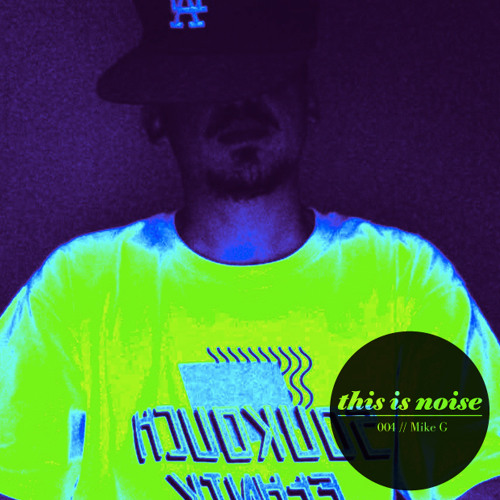 This Is Noise 004: Mike G