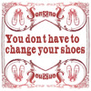 You don´t have to change your shoes - {Beck Song Reader}