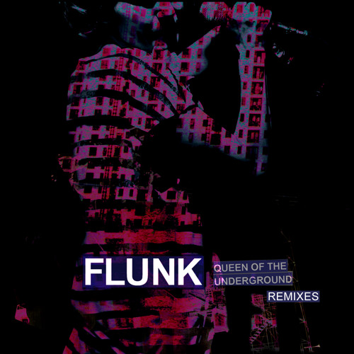 Flunk - Queen Of The Underground Remixes (Beatservice Records)