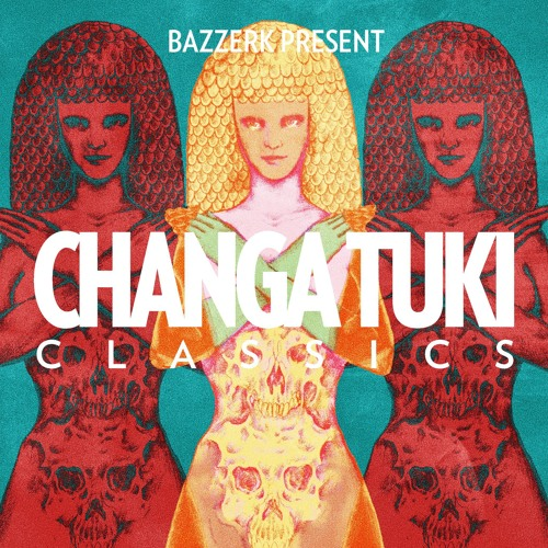 Bazzerk pres. Changa Tuki Classics (Out Now-CD/LP/Digital)