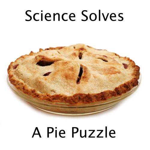 SciFri Snack: Science Solves a Pie Puzzle